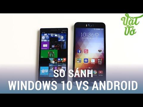 Vật Vờ| So sánh nhanh Windows 10 và Android | Vật