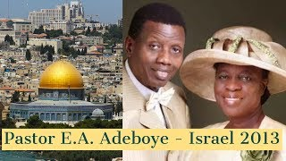 Double Portion - Pastor E.A Adeboye Visit to Israel 2013