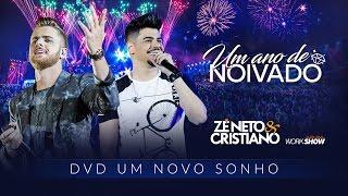 Ouça Zé Neto e Cristiano - UM ANO DE NOIVADO - DVD Um Novo Sonho