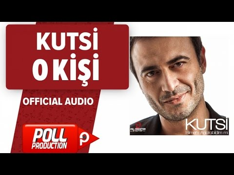 Kutsi - O Kişi - ( Official Audio )