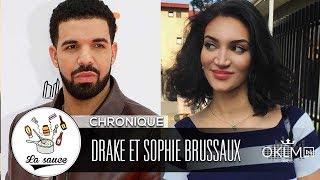 DRAKE : découvrez SOPHIE BRUSSAUX la mère de son enfant caché ! - #LaSauce sur OKLM Radio 04/06/18