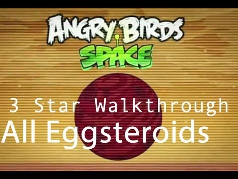 Angry Birds Space - All Eggsteroids Locations and Secret Levels 3 Star Walkthrough (updated thru Red Planet)