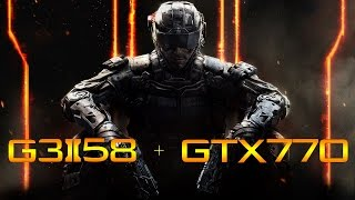 CoD: Black Ops 3 - G3258 4.4GHZ | GTX770 4GB OC