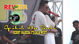 Download lagu DUET MESRA GERY MAHESA ft LALA WIDI = APAKAH ITU CINTA - NEW REVATA
