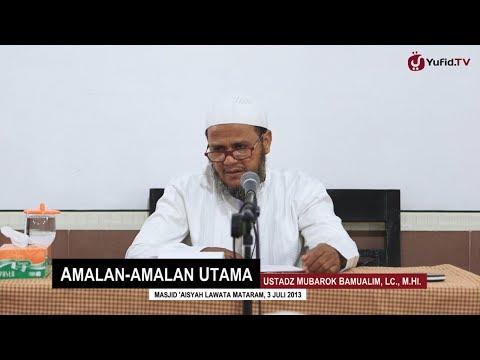 Pengajian Agama: Amalan-amalan Utama dan Fadhilahnya - Ustadz Mubarok Bamualim, Lc., M.Hi.
