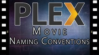 Plex Media Server Naming Conventions // Movies