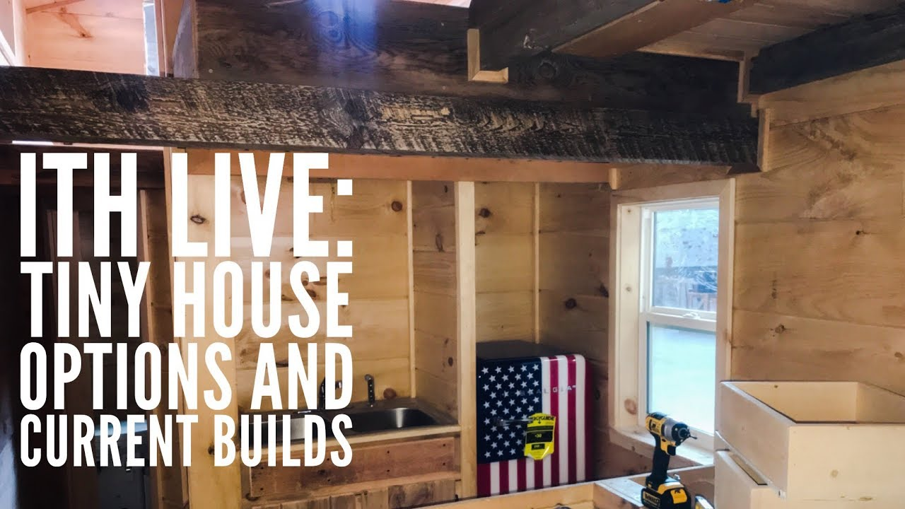 Incredible Tiny Homes Live: Tiny House Options and Current Builds