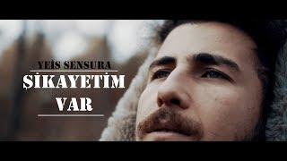 Yeis Sensura - Şikayetim Var (Official Video)