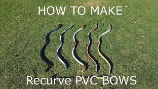 How to Make Recurve PVC Bows