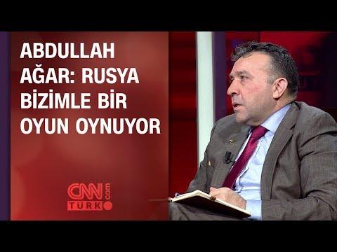Abdullah Ağar: Rusya bizimle bir oyun oynuyor