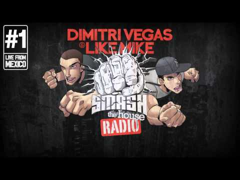 Dimitri Vegas &amp; Like MIke - Smash The House Radio #1