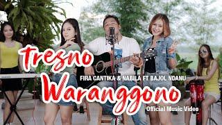 Download lagu Bajol Ndanu Ft. Fira Cantika & Nabila - Tresno Waranggono ( )   KENTRUNG