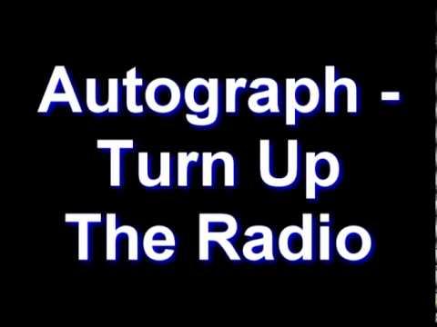 Autograph - Turn Up The Radio