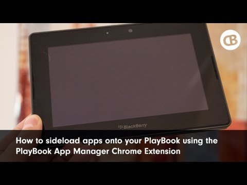 How-To: Sideloading apps onto your PlayBook with PlayBook App Manager Chrome Extension