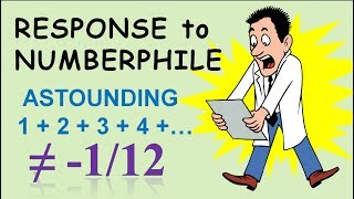 Response to Numberphile's ASTOUNDING 1+2+3+4+... = minus 1/12 (sum of natural numbers to infinity)