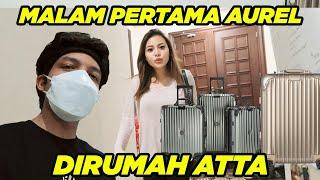 MALAM PERTAMA AUREL diRumah ATTA..