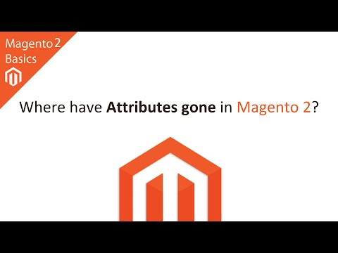 Where have Attributes Gone in Magento 2?