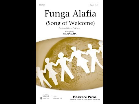 Funga Alafia (Song of Welcome) - Arranged by Jill Gallina
