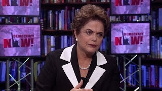 Part 2: Dilma Rousseff on Her Ouster, Brazil's Political Crisis & Fighting Dictatorship