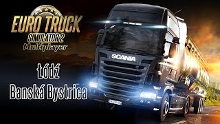 Euro Truck Simulator 2 Multiplayer :: Lodz to Banska Bystrica (Time-lapse)
