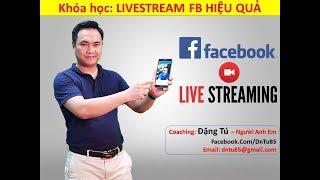 Cách sử dụng FB LiveStream Bán hàng Hiệu quả