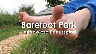 """Barefoot Park Trail in Germany - """"Forget not that the earth delights to feel your bare feet"""""""
