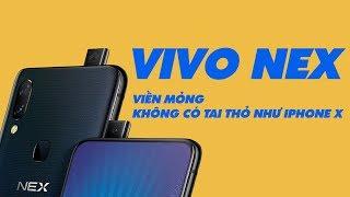 Vivo Nex | Viền mỏng và không có tai thỏ !!