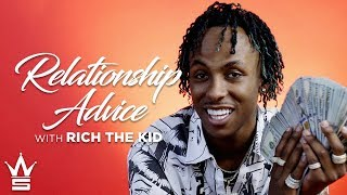 Rich The Kid On How To Find The Right One! | Relationship Advice
