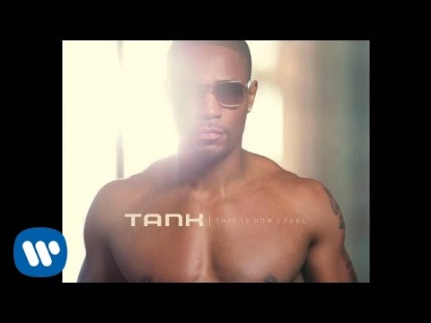 2012 WMG. Tank's new album THIS IS HOW I FEEL available in stores & online May 8th! Pre-order the new album here: http://therealtank.com/preorder/ © 2012 WMG.
