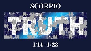SCORPIO: The Harsh Truth 1/14 - 1/28