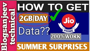 HOW TO GET 2GB DAILY DATA WITH JIO SUMMER SURPRISE OFFER ! 200% WORKING PROOF BLOGSANJEEV TECHNICAL