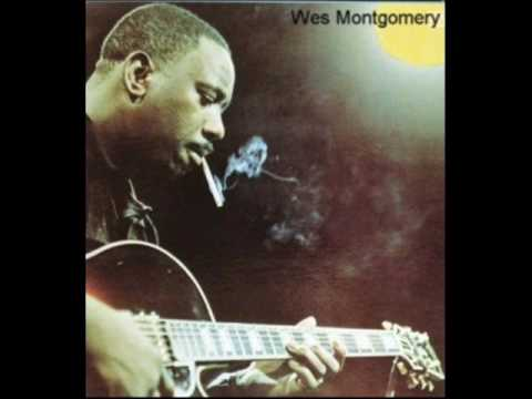 Wes Montgomery - Four On Six - The Incredible Jazz Guitar Of Wes Montgomery