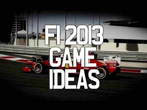 F1 2013 GAME IDEAS