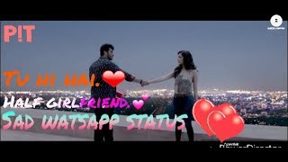 download lagu Tu Hi Hai Half Girlfriend Sad Watsapp Status. gratis