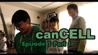 canCELL Episode 3 Part 1