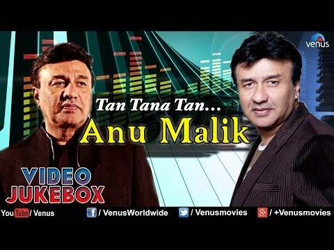 Anu Malik - Tan Tana Tan | Bollywood Hindi Songs | Video Jukebox...