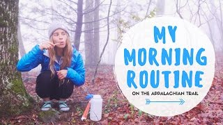 MY MORNING ROUTINE ON THE APPALACHIAN TRAIL