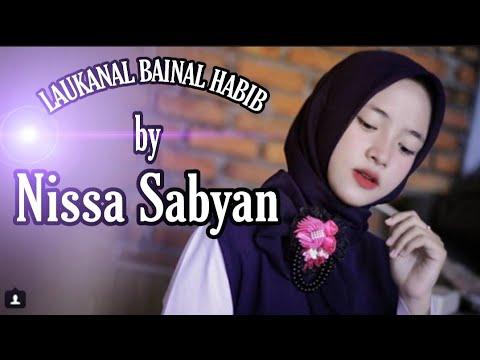 Download  Laukanal bainal habib - Nissa Sabyan  Gratis, download lagu terbaru