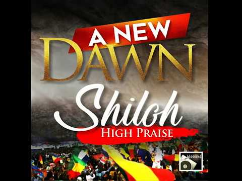 SHILOH HIGH PRAISE (  MY NEW DAWN )