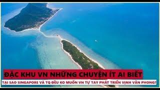Chuyện ít ai biết về Đặc khu tại VN, Tại sao Sing và TQ không muốn VN tự phát triển Vịnh Vân Phong?