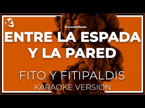 Fito Y Fitipaldis - Entre La Espada Y La Pared (Karaoke)