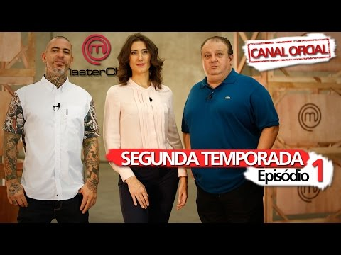 MASTERCHEF BRASIL - SEGUNDA TEMPORADA - EPISÓDIO 1 - CANAL OFICIAL