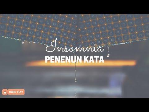 Download PENENUN KATA // Insomnia Mp4 baru