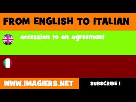 FROM ENGLISH TO ITALIAN = accession to an agreement