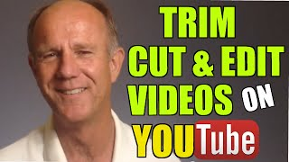 How To Trim Cut and Edit Your Videos On YouTube Without Losing Any Views Or Comments