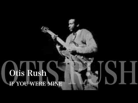 IF YOU WERE MINE - Otis Rush