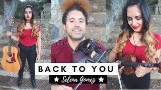 Download Lagu BACK TO YOU - SELENA GOMEZ    Violin Cover by Chris and Laurann Gratis STAFABAND