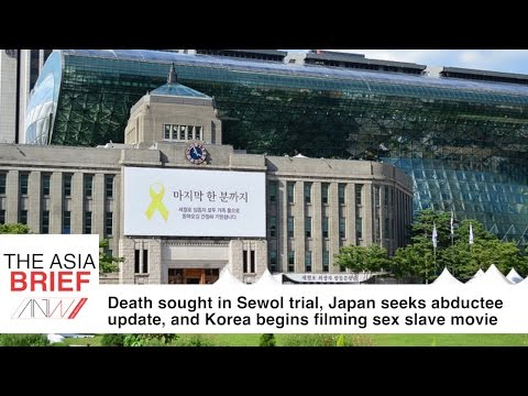 Death sought in Sewol trial, Japan heads to DPRK, South Korea begins filming sex slave film