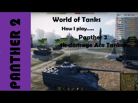 WOT: How I play....Panther 2, 4k damage Ace Tanker play