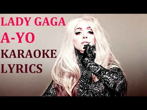LADY GAGA - A-YO KARAOKE COVER LYRICS